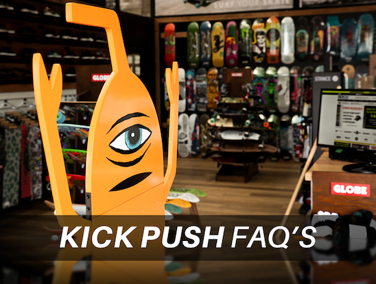 Kick Push FAQ's